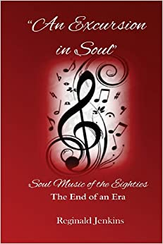An Excursion In Soul: Soul Music Of The Eighties: The End Of An Era