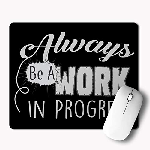 iKraft Motivational Quotes – Always be a Work in Progress Printed Mouse Pad- 18x22cm,3mm