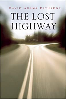 The Lost Highway by David Adams Richards (2008-02-28)