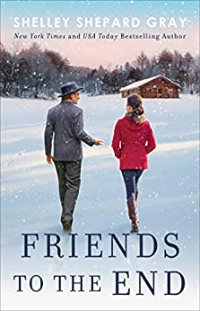 Friends to the End (Walnut Creek Series, The) by [Shepard Gray, Shelley]