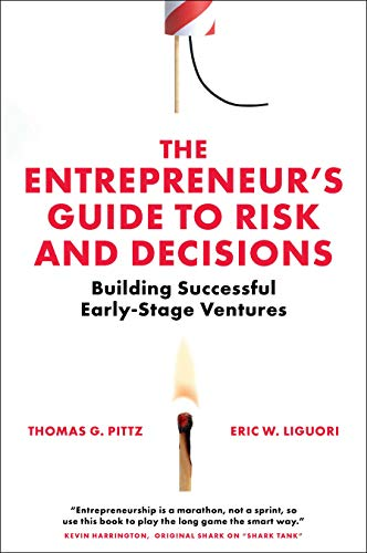 Book Cover of Thomas G. Pittz, Eric W. Liguori - The Entrepreneur's Guide to Risk and Decisions: Building Successful Early-stage Ventures