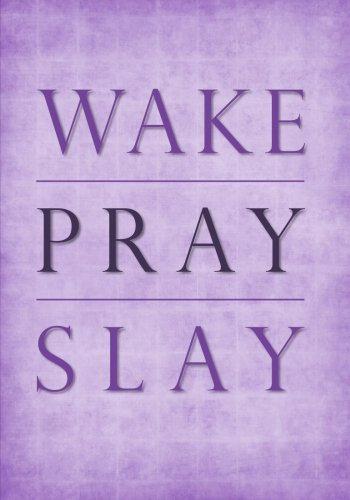 Wake Pray Slay Undated Daily Planner - 7x10 - Softcover: Empowering Inspirational Quote Cover Planner with To Do List, Goal Tracker, Habit Tracker and ... Professional Women, Busy Moms and Teen Girls)
