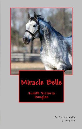Miracle Belle A Horse with a Secret (Twisted Vine: An Anthology of Short Stories & Poems Book 1)