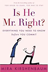 Is He Mr. Right?: Everything You Need to Know Before You Commit Kindle Edition