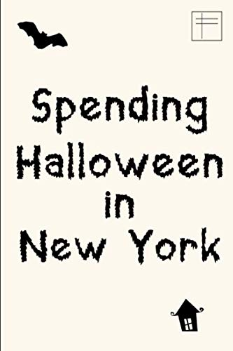 Spending Halloween in New York Cute Holiday Writing College Ruled Notebook for Paranormal Experts: Blank Lined Journal