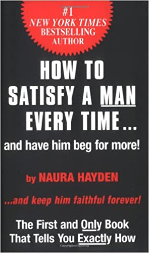 Naura Hayden How To Satisfy A Man Every Time And Have border=