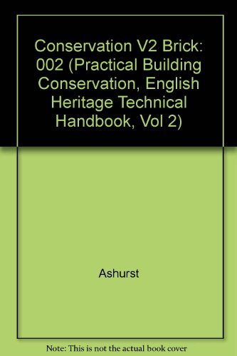 Conservation V2 Brick: 002 (Practical Building Conservation, English Heritage Technical Handbook, Vol 2) by Ashurst (1988-08-05)