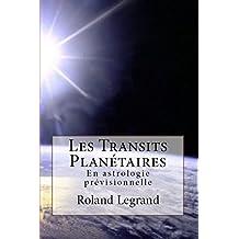 Les Transits Planétaires: En astrologie prévisionnelle (French Edition)