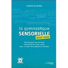 GYMNASTIQUE SENSORIELLE POUR TOUS (LA) LIVRE-DVD N.É.