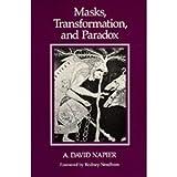 Masks, Transformation, and Paradox, A. David Napier, 0520045327