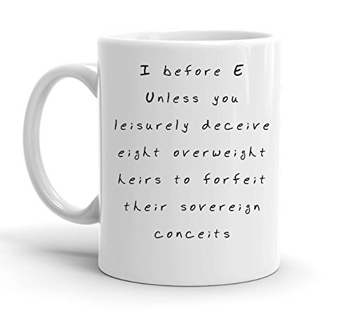 Suck My Mug - I before E grammar, White Ceramic Mug, 11 ounce - Things That Start With The Letter B