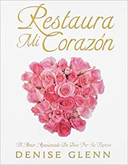 Restaura mi corazón (Spanish Edition): Denise Glenn: 9780996069410: Amazon.com: Books
