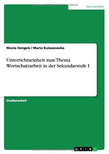 Unterrichtseinheit zum Thema Wortschatzarbeit in der Sekundarstufe I (German Edition) pdf epub