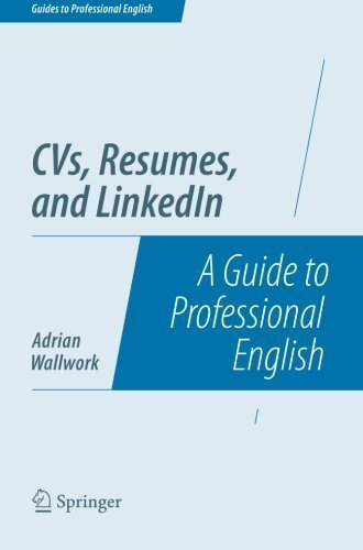 CVs, Resumes, and LinkedIn: A Guide to Professional English (Guides to Professional English) by Adrian Wallwork (2014-06-26) Taschenbuch – 1864 Springer B01FJ1D2NG