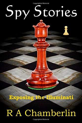 Spy Stories: Exposing the Illuminati: Amazon.es: Chamberlin, R. A.: Libros en idiomas extranjeros