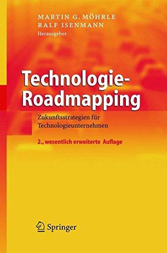 Technologie-Roadmapping: Zukunftsstrategien für Technologieunternehmen: Zukunftsstrategien Fur Technologieunternehmen (VDI-Buch)