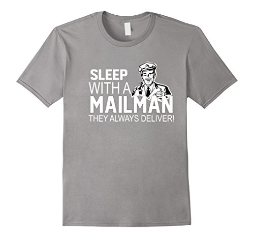 Mailman Costumes (Mens Sleep With A Mailman They Always Deliver Mailman Pride Shirt XL Slate)