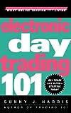 Electronic Day Trading 101, Sunny J. Harris, 0471362107