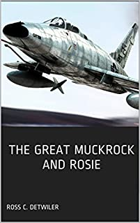 The Great Muckrock And Rosie by Ross C. Detwiler Detwiler ebook deal