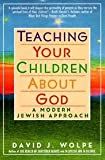 Teaching Your Children about God, David J. Wolpe, 0805026169