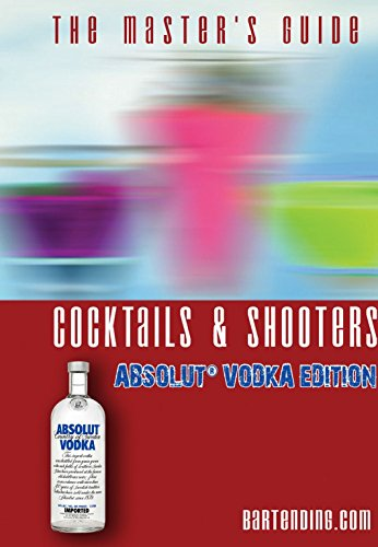 The ABSOLUT® Master's Guide - Cocktails and Shooters Recipes Book | Learn, Improve, Master - Cocktail and Shooter -