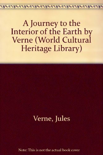 A Journey to the Interior of the Earth by Verne (World Cultural Heritage Library)