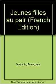 Jeunes filles au pair (French Edition): Francoise Varinois