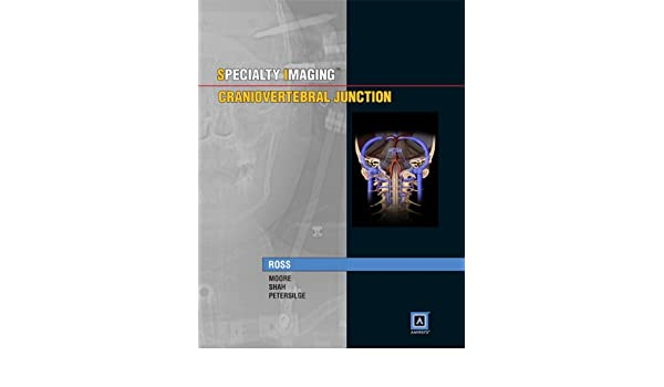 Specialty Imaging Craniovertebral Junction Published By Amirsys