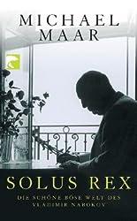 Solus Rex: Die schöne böse Welt des Vladimir Nabokov