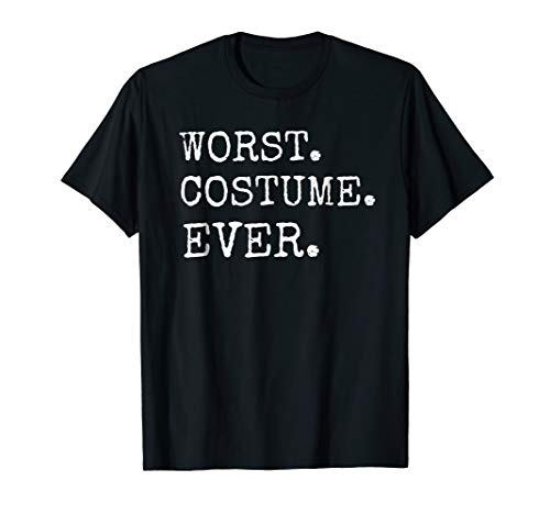 Funny Worst Costume Ever Halloween T-Shirt Fun Quote