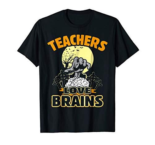 Teachers Love Brains T-Shirt Funny Halloween Costume Gift -
