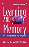 Learning and Memory: An Integrated Approach 2nd Edition: Written by John R. Anderson, 1999 Edition, (2nd Edition) Publisher: John Wiley & Sons [Hardcover]