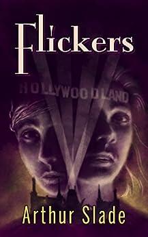 Flickers by [Slade, Arthur]