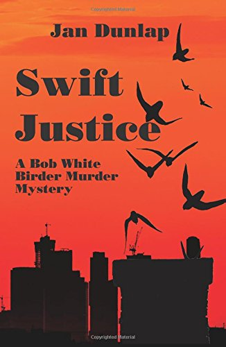 Swift Justice (Bob White Birder Murders)