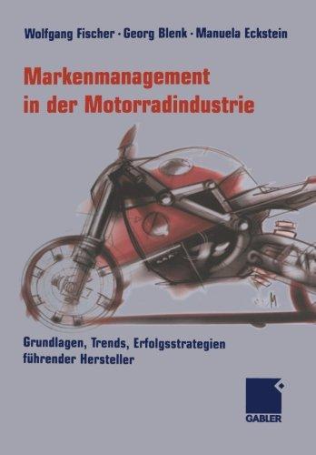 Markenmanagement in der Motorradindustrie: Grundlagen, Trends, Erfolgsstrategien führender Hersteller (German Edition)