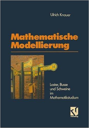 Télécharger des livres en ligne gratuitement epub Mathematische Modellierung: Laster, Busse und Schweine im Mathematikstudium (German Edition) (Littérature Française) PDF ePub MOBI