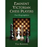 [ EMINENT VICTORIAN CHESS PLAYERS: TEN BIOGRAPHIES ] By Harding, Tim ( Author) 2012 [ Hardcover ]