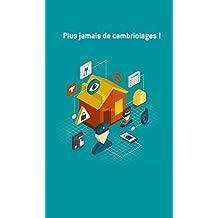 Plus jamais de cambriolages !: Conseils et astuces pour sécuriser votre logement (French Edition)