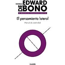 El pensamiento lateral: Manual de creatividad (Spanish Edition)
