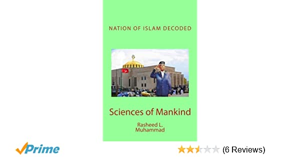Nation of islam decoded sciences of mankind rasheed l muhammad nation of islam decoded sciences of mankind rasheed l muhammad 9781441490315 amazon books malvernweather Image collections