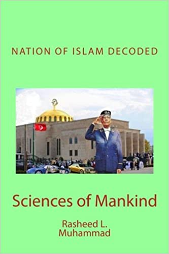Nation of islam decoded sciences of mankind rasheed l muhammad nation of islam decoded sciences of mankind rasheed l muhammad 9781441490315 amazon books malvernweather