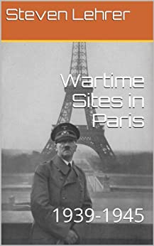 Wartime Sites in Paris by [Lehrer, Steven]