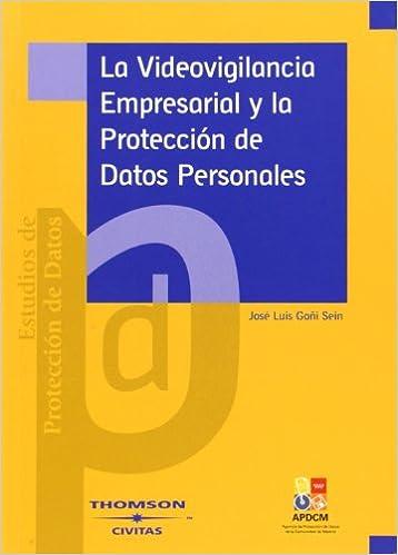 La Videovigilancia empresarial y la protecci¾n de datos personales: JOSE LUIS GOÑI SEIN: 9788447027019: Amazon.com: Books