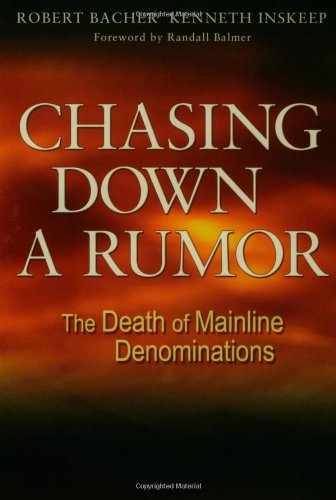 Download Chasing Down a Rumor: The Death of Mainline Denominations pdf epub