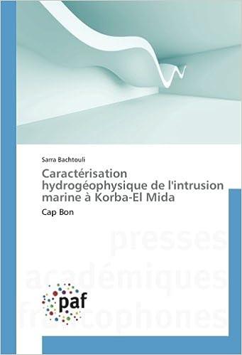 Téléchargement Caractérisation hydrogéophysique de l'intrusion marine à Korba-El Mida: Cap Bon pdf epub