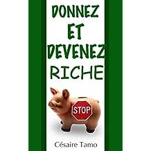 Donnez et devenez riche : Le commerce physique-spirituelle. (French Edition)