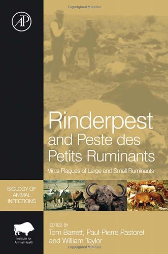 Rinderpest and Peste des Petits Ruminants: Virus Plagues of Large and Small Ruminants (Biology of Animal Infections) pdf epub