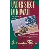 Under Siege in Kuwait, Jadranka Porter, 0395605806