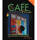 img - for The Cafe Book: Engaging All Students in Daily Literary Assessment & Instruction (Mixed media product) By (author) Gail Boushey, By (author) Joan Moser book / textbook / text book