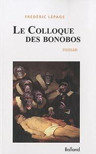 Le colloque des bonobos par Frédéric Lepage